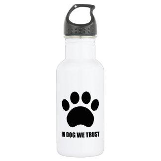 In Dog We Trust Water Bottle