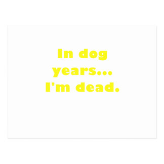 In Dog Years Im Dead Post Card