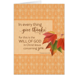 In Every Thing Give Thanks - 1 Thes. 5:18 Greeting Card