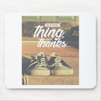 In Everything Give Thanks Mouse Pad