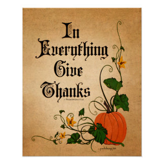 In Everything Give Thanks (Thessalonians 5:18) Poster