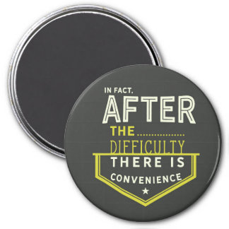 in fact, after the difficulty there is convenience magnet