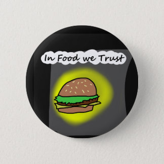 In Food we Trust 2 Inch Round Button