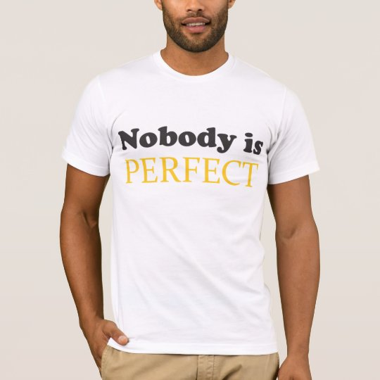 In front: Nobody is perfect - Back: Im nobody T-Shirt
