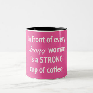 In Front Of Every Strong Woman Mug