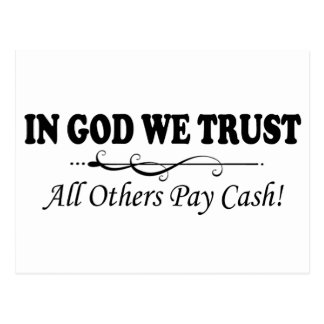 In God We Trust, All Others Pay Cash Postcard