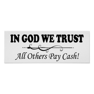 In God We Trust, All Others Pay Cash Poster