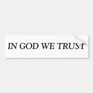 """IN GOD WE TRUST"" BUMPER STICKER"