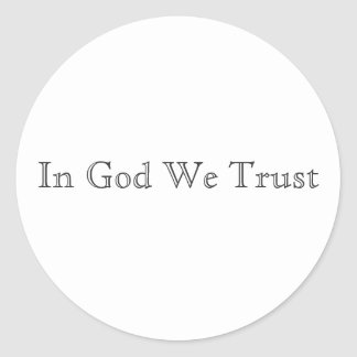 In God We Trust Classic Round Sticker