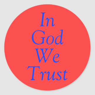 In, God, We, Trust Classic Round Sticker