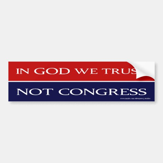 In God We Trust Not Congress - Bumper Bumper Sticker