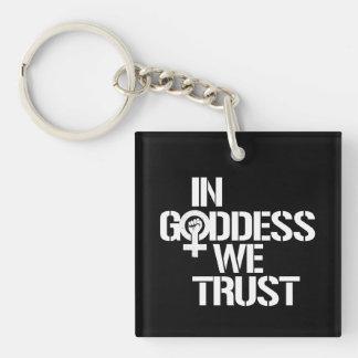 In Goddess We Trust --  white - Keychain