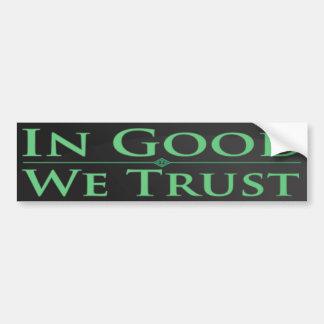 In Good We Trust Bumper Sticker