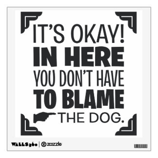 In Here You Don't Have to Blame Dog Bathroom Quote Wall Sticker