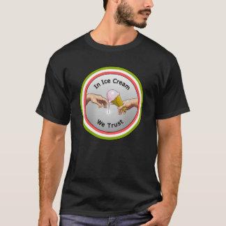 In Ice Cream We Trust T-Shirt