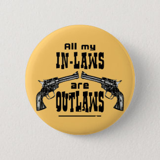 In-Laws & Outlaws 2 Inch Round Button
