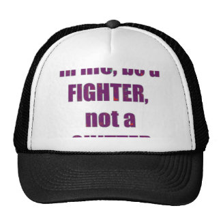 In Life be a Fighter not a quitter WISDOM quote Mesh Hats