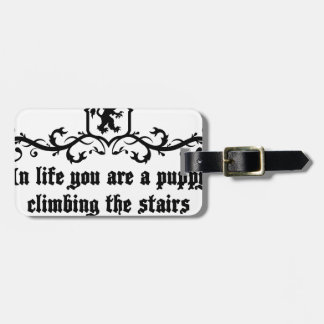In Life You Are A Puppy Climbing The Stairs Luggage Tag