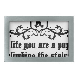 In Life You Are A Puppy Climbing The Stairs Rectangular Belt Buckles
