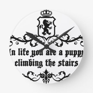 In Life You Are A Puppy Climbing The Stairs Round Clock