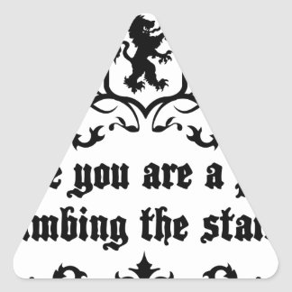 In Life You Are A Puppy Climbing The Stairs Triangle Sticker