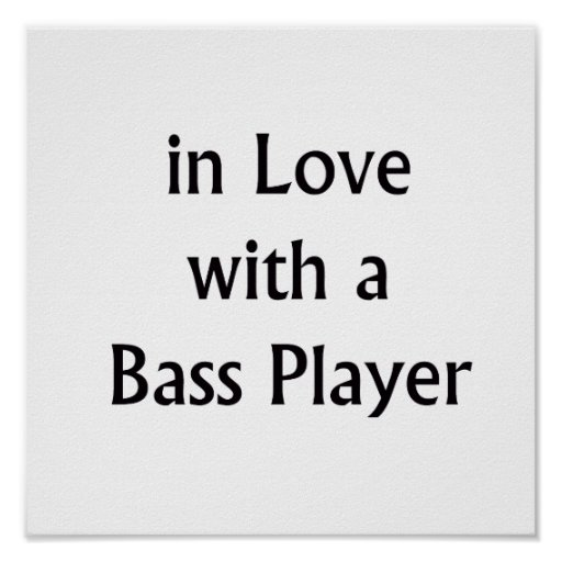 In Love With A Bass Player Black Text Poster