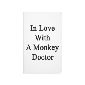 In Love With A Monkey Doctor Journals