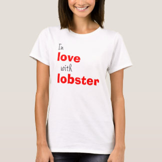 In love with lobster T-Shirt