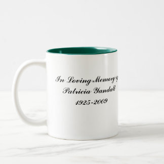 In Loving Memory of Patricia Yandall Two-Tone Coffee Mug