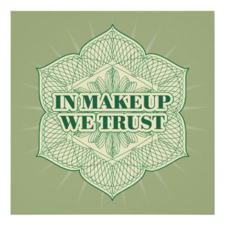 In Makeup We Trust Poster