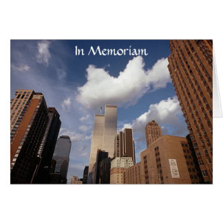 In Memoriam ~ In Memory Of ~ Twin Towers WTC NYC Greeting Card