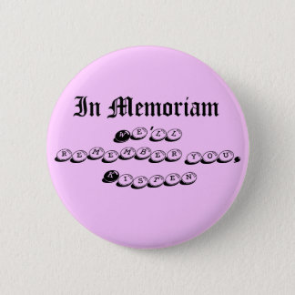 In Memoriam, We'll remember you, Kisten 2 Inch Round Button