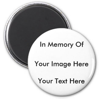 In memory customize one of a kind fridge magnet