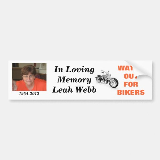 In Memory of Leah Webb Bumper Stickers
