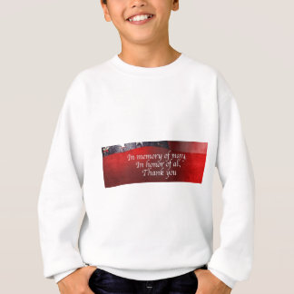 In Memory Of Many In Honor Of All Thank You Sweatshirt