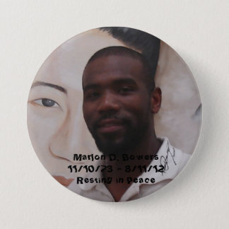 In Memory of Marlon D. Bowers 3 Inch Round Button