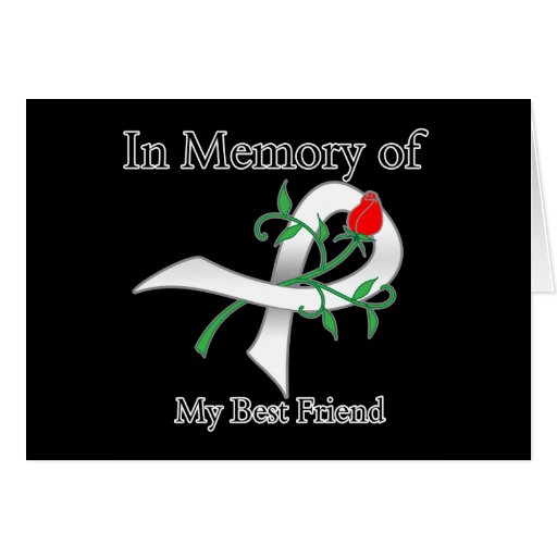 In Memory of My Best Friend - Lung Cancer Greeting Card