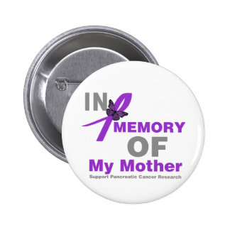 In Memory of My Mother Pancreatic Cancer 2 Inch Round Button