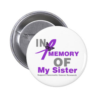 In Memory of My Sister Pancreatic Cancer 2 Inch Round Button