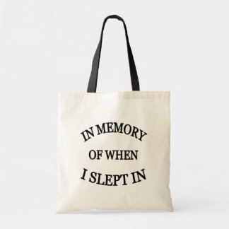 In memory of when I slept in funny bag