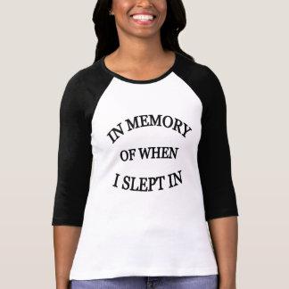 In Memory of When I Slept In funny women's shirt