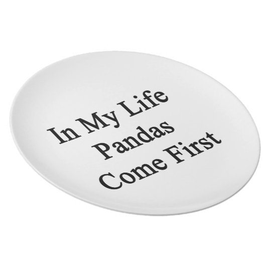 In My Life Pandas Come First Plate