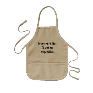 In my next life, I'll eat my vegetables Kids Apron