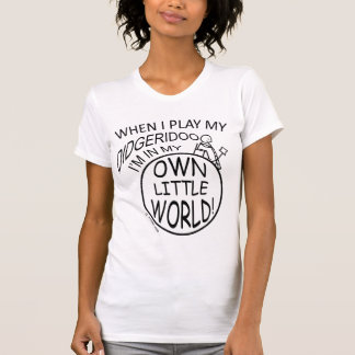 In My Own Little World Didgeridoo T-Shirt