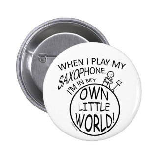In My Own Little World Saxophone Pin