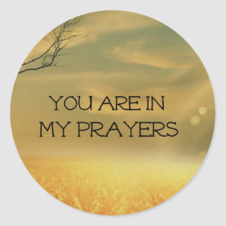 In my Prayers Classic Round Sticker