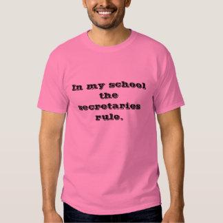 In my school the secretaries rule. tshirts