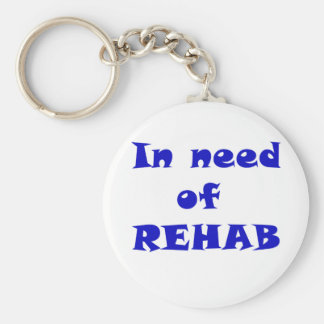 In Need of Rehab Basic Round Button Keychain