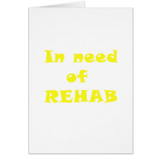 In Need of Rehab Card