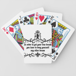 In Order To Get Your True Dream Medieval quote Bicycle Playing Cards